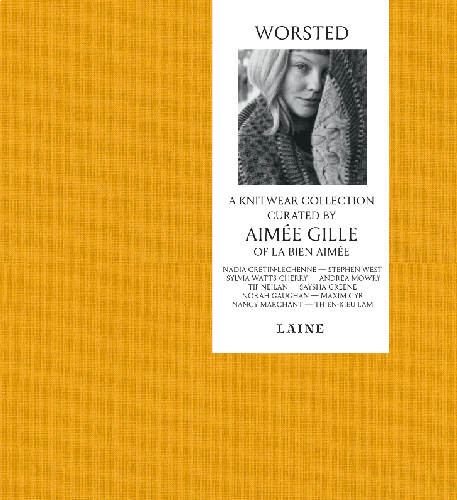 Laine Magazine Worsted - A Knitwear Collection Buch, schwer Curated by Aimée Gille of La Bien Aimée